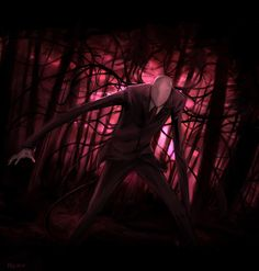 I read creepypasta stories and Slenderman is one of my favorite creepypasta characters.