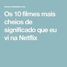 Os 10 filmes mais cheios de significado que eu vi na Netflix Top 10 Films, Top Movies, Movies To Watch, Series Movies, Film Movie, Tv Series, Documentarios Netflix, Acupuncture For Anxiety, Music Photo