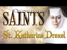 Happy Feast day of St Katherine Drexel - March 3 -  Click to watch on A Yearbook of Saints   DEVOTIO