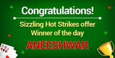 "Winner of the day:""ANEESHWAR""  Congratulations! You are the winner of the Sizzling Hot Strikes offer. Prize Won: Rs.2000 worth flipkart vouchers  Hurry!Don't miss the chance to be a winner at classicrummy.  Know more about the offer @ https://www.classicrummy.com/sizzling-hot-strikes?link_name=CR-12  #rummy #classicrummy #flipkart #winner #flipkartvouchers #vouchers"