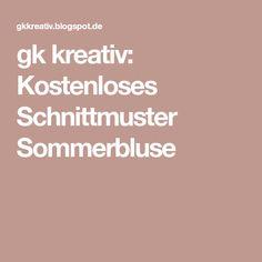 gk kreativ: Kostenloses Schnittmuster Sommerbluse