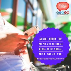 Social Media Tip: People are on social media to be social not sold to.  #socialmedia #engagements #letsbesocial