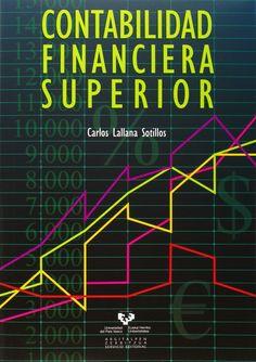 Contabilidad financiera superior. Carlos Lallana Sotillos. Máis información no catálogo: http://kmelot.biblioteca.udc.es/record=b1526211~S1*gag