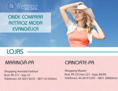 Você é lojista e deseja adquirir os produtos da Rettroz Moda Evangélica para a sua loja? Veja os endereços das nossas lojas.    Shopping Master  Rod. PR 323 km 221 - lojas 88/89  Telefones: 44 3619 5291 - 9851 2888(tim)  Cianorte - PR - 87200-0  00    Shopping Avenida Fashion  Rod. PR 317 - loja 33  Telefones: 44 3027 8233 - 9871 0120(tim)  Maringá - PR - 98710-120