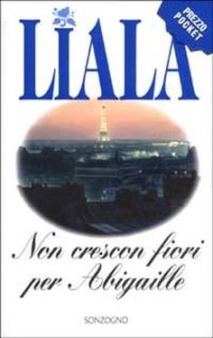 http://www.girodivite.it/antenati/xx3sec/liala/trame_romanzi.htm