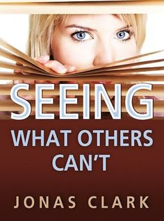 Seeing What Others Can't by Jonas A. Clark https://smile.amazon.com/dp/1886885338/ref=cm_sw_r_pi_dp_x_QJJgAbQBYVN2B