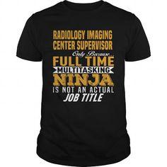 Cool Radiology Imaging Center Supervisor Shirts; Tees