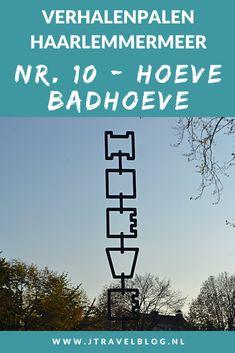 Deze keer laat ik je kennismaken met de tiende verhalenpaal: nr. 10 - HOEVE / Badhoeve in Badhoevedorp. In deze en 19 andere blogs neem ik je mee langs de 20 verhalenpalen in de gemeente Haarlemmermeer. Fiets je mee? #verhalenpalen #haarlemmermeer #fietsen #jtravel #jtravelblog