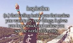 inspiration - that feeling inside you that makes you want to try nee things; it gives you hope inside and makes you see the world differently Tumblr Definition, Teen Definition, Personal Dictionary, Teen Dictionary, Teen Quotes, Words Quotes, Sayings, Teen Words, Teen Life