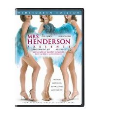 Mrs. Henderson Presents (Widescreen Edition) (2006)  Oh, I highly recommend this movie. I loved it, but I think some will get bored. It isn't really a fast moving movie. Based on a real person and real events.