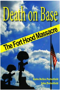 """Read """"Death on Base The Fort Hood Massacre"""" by Anita Belles Porterfield available from Rakuten Kobo. When Army psychiatrist Nidal Hasan walked into the Fort Hood Soldier Readiness Processing Center and opened fire on sold. Literary Nonfiction, University Of North Texas, Fort Hood, Criminal Justice, True Crime, So Little Time, This Book, Ebooks, Death"""