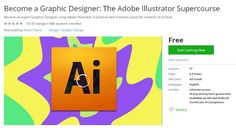 Coupon Udemy - Become a Graphic Designer: The Adobe Illustrator Supercourse [Free] - Course Discounts & Free