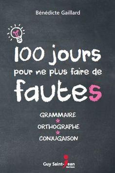 100 jours pour ne plus faire de fautes ! Grammaire, orthographe, conjugaison pdf gratuit - FrenchPdf - Télécharger des livres pdf