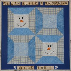 Block 3 of 2018 Sew Along-We Can Build a Snowman Tie Quilt, Shirt Quilt, Snowman Quilt, Winter Quilts, Snowman Decorations, Build A Snowman, Square Quilt, All Things Christmas, Quilt Blocks