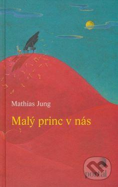 Malý princ v nás (Mathias Jung)