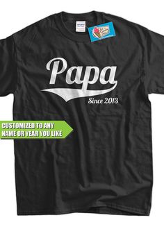 PAPA Since (ANY YEAR) Gift Idea for grand parents Tshirt T-Shirt Tee Shirt Mens Grandpa Womens Ladies Youth Kids Geek Funny