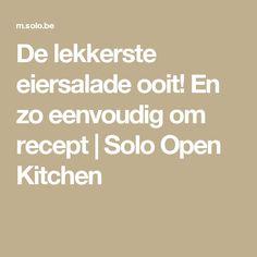 De lekkerste eiersalade ooit! En zo eenvoudig om recept | Solo Open Kitchen