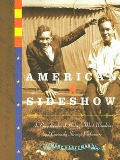 American Sideshow : An Encyclopedia of History's Most Wondrous and Curiously Strange Performers by Marc Hartzman Paperback) Image Celine, Book Launch, Reading Time, Sideshow, Book Nerd, Novels, Ebooks, Author, History