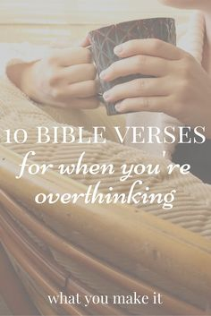 Do you have trouble worrying about unlikely things? Here are 10 Bible verses to hold to when you're overthinking!