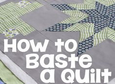 Tutorial: Learn how to baste a quilt with basting spray - much quicker and easier than traditional thread basting.