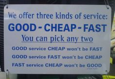 Funny Pictures, Memes, Humor & Your Daily Dose of Laughter Fast Good, Good And Cheap, Funny Images, Funny Pictures, Bing Images, It Service Management, Management Tips, Thing 1, Funny Signs