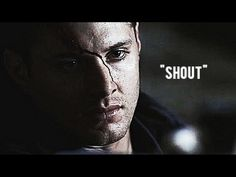 dean winchester | shout [WWAC] - YouTube