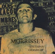 """""""Southpaw Grammar"""" [Vinyl]. By Morrissey. Do Your Best and Don't Worry, #7. Southpaw Grammar is the fifth solo album by the British alternative rock singer Morrissey. Best Friend on the Payroll, #8. The Teachers Are Afraid of the Pupils, #2. Running time: 47 minutes. Songs: Side One: #1. Dagenham Dave, #6. The Boy Racer, #4. The Operation Side Two: #5. It was released in August 1995 and charted at number 66 in the United States and at number 4 in the United Kingdom."""