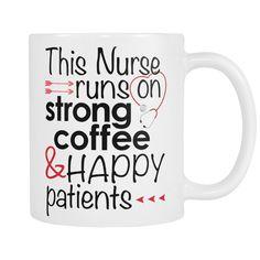"""This Nurse Runs On Strong Coffee and Happy Patients"" Mug. Beautiful Nurse, Strong, Running, Mugs, Coffee, Happy, Life, Kaffee, Tumblers"