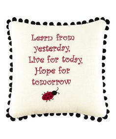 Look at this #zulilyfind! 'Learn From Yesterday' Throw Pillow by C & F #zulilyfinds