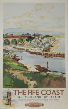 SCOTLAND The Fife Coast - Largo birth place of Alexander Selkirk (Robinson Crusoe) by Frank Mason. View across the estuary with beach and town beyond and steam train in the station. Published by British Railways Scottish Region, printed by McCorquodale. Posters Uk, Railway Posters, Poster Prints, Train Posters, British Travel, Tourism Poster, Nostalgia, Vintage Travel Posters, Retro