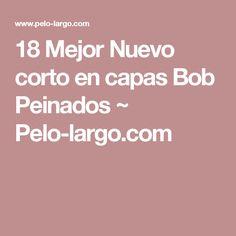 18 Mejor Nuevo corto en capas Bob Peinados ~ Pelo-largo.com