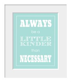 Inspirational Quote, Typography, Home Decor, Art, Digital, Nursery Art, Motivational Quote, J.M. Barrie Quote, Always Be A Little Kinder