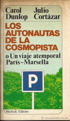 LOS AUTONATAS DE LA COSMOPISTA,  DE CAROL DUNLOP JULIO CORTAZAR