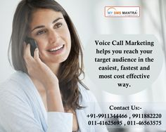 Voice Call Marketing helps you reach your target audience in the easiest, fastest and most cost effective way. know more : http://www.mysmsmantra.com/