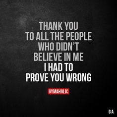 Thank You To All The People Who Didn't Believe In Me