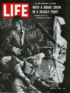Life Magazine Copyright 1965 Vietnam In A Deadly Fight - www.MadMenArt.com | Our favorite Vintage Magazine Covers from 1891 to 1970. A timeline of cover personalities and historic events.