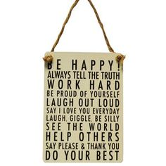 """""""Be Happy"""" small hanging sign Say Please, Please And Thank You, Loud Laugh, Happy Signs, Say Love You, Kitchen Wall Art, Do Your Best, Hanging Signs, Tell The Truth"""