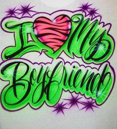 Airbrush T Shirt I Love My Boyfriend or Any One by BizzeeAirbrush