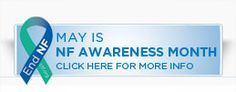 May is neurofibromatosis month. Support kids with this type of cancer, please!!