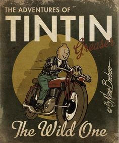 Tintin Greaser by Nano Barbero Motorcycle Posters, Motorcycle Art, Tin Tin Cartoon, Comic Art, Comic Books, Ligne Claire, Retro Poster, Greaser, Vintage Signs