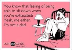 Dads have it good