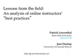"Lessons from the field: An analysis of online instructors' ""best practices"" (webinar recording) http://patricklowenthal.com/2013/03/lessons-from-the-field-an-analysis-of-online-instructors-best-practices-webinar-recording/"