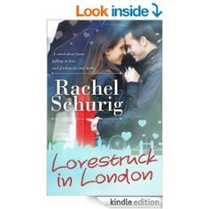 Lovestruck in London (Lovestruck Series, Book 1) by Rachel Schurig. Get your FREE copy now! Visit http://www.planetebooks.net/lovestruck-in-london-lovestruck-series-book-1-by-rachel-schurig/