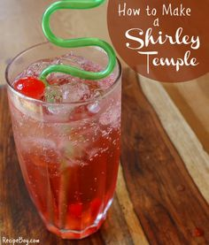 How to make the classic Shirley Temple recipe