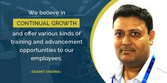 We believe in continual growth and offer various kinds of training and advancement opportunities to our employees.  Read more about Shamit Khemka at following link:  https://issuu.com/synapse_india/docs/synapseindia_management_plan