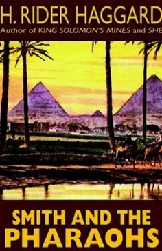 Smith and the Pharaohs and Other Tales, by H. Rider Haggard (Hardcover)