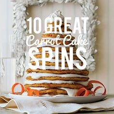 Ten Great Spins on Carrot Cake