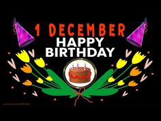 1 December 2020 Best Wishes for a Happy Birthday ! - YouTube