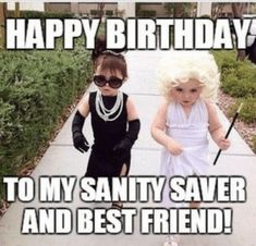 Happy birthday to my sanity saver and best friend! Happy birthday to my sanity saver and best friend! The post Happy birthday to my sanity saver and best friend! & Make Me Laugh! appeared first on Happy birthday . Friend Birthday Meme, Happy Birthday Wishes For A Friend, Funny Happy Birthday Wishes, Birthday Wishes Quotes, Happy Birthdays, Best Friend Birthday Message, Happy Birthday Beautiful Friend, Happy Birthday Best Friend Quotes, Funny Happy Birthday Pictures