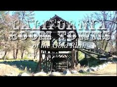 Boom Towns of the California Gold Rush - Bloomfield and Columbia are featured.